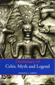 Cover of Miranda Green's Dictionary of Celtic Myth and Legend